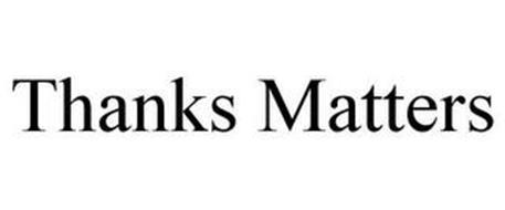 THANKS MATTERS