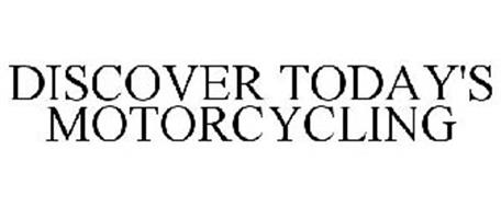 DISCOVER TODAY'S MOTORCYCLING