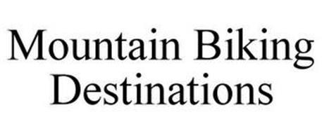MOUNTAIN BIKING DESTINATIONS