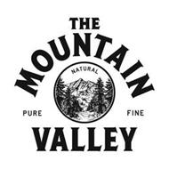 THE MOUNTAIN VALLEY NATURAL PURE FINE