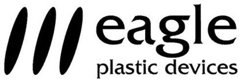 EAGLE PLASTIC DEVICES