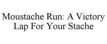 MOUSTACHE RUN: A VICTORY LAP FOR YOUR STACHE