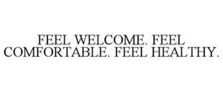 FEEL WELCOME. FEEL COMFORTABLE. FEEL HEALTHY.