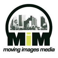 MIM MOVING IMAGES MEDIA