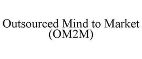 OUTSOURCED MIND TO MARKET (OM2M)