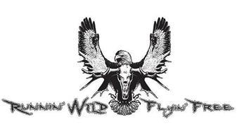 RUNNIN' WILD FLYIN' FREE