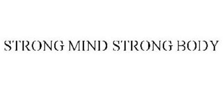 STRONG MIND STRONG BODY