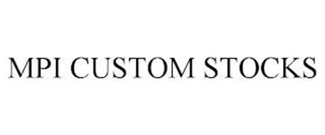 MPI CUSTOM STOCKS