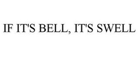 IF IT'S BELL, IT'S SWELL