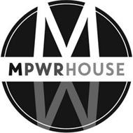 MPWR HOUSE MM