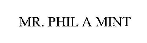 MR.  PHIL A MINT