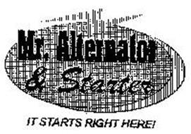 MR. ALTERNATOR & STARTER IT STARTS RIGHT HERE!