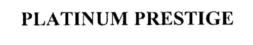 PLATINUM PRESTIGE