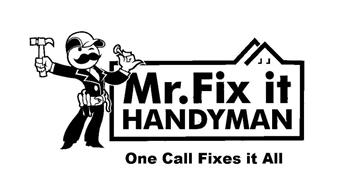 MR. FIX IT HANDYMAN ONE CALL FIXES IT ALL