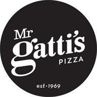 MR GATTI'S PIZZA EST 1969