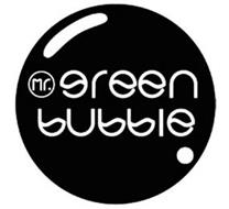 MR. GREEN BUBBLE