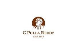 G PULLA REDDY EST. 1948