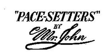 """""""PACE-SETTERS"""" BY MR. JOHN"""