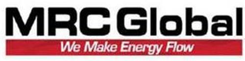 MRC GLOBAL WE MAKE ENERGY FLOW