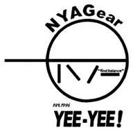 """NYAGEAR """"FIND BALANCE"""" EST. 1996 YEE-YEE!"""