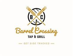 BC BARREL CROSSING TAP & GRILL GET SIDE TRACKED