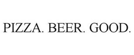 PIZZA. BEER. GOOD.