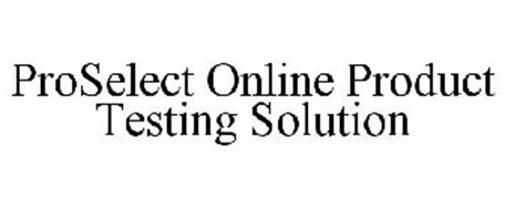 PROSELECT ONLINE PRODUCT TESTING SOLUTION