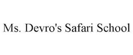MS. DEVRO'S SAFARI SCHOOL