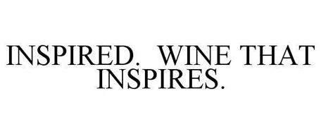 INSPIRED. WINE THAT INSPIRES.
