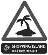 SHOPPING ISLAND TAX & DUTY FREE AREA