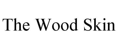 THE WOOD SKIN
