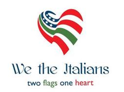 WE THE ITALIANS TWO FLAGS ONE HEART