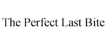 THE PERFECT LAST BITE