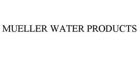 MUELLER WATER PRODUCTS Trademark of MUELLER INTERNATIONAL