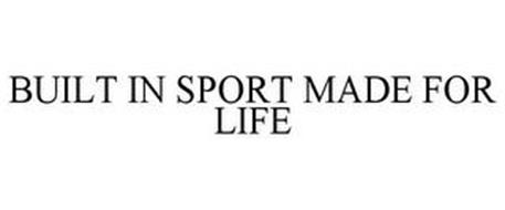 BUILT IN SPORT MADE FOR LIFE