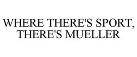 WHERE THERE'S SPORT, THERE'S MUELLER