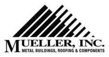 Mueller Inc Metal Buildings Roofing Amp Components