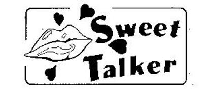 What do you mean by sweet talker