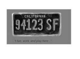 "CALIFORNIA 94123 SF ""I LIVE, WORK, AND PLAY HERE..."""