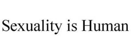 SEXUALITY IS HUMAN