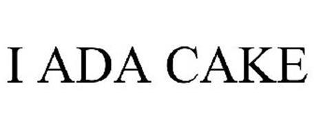 I ADA CAKE