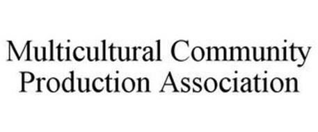 MULTICULTURAL COMMUNITY PRODUCTION ASSOCIATION