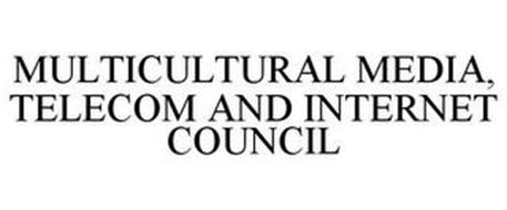 MULTICULTURAL MEDIA, TELECOM AND INTERNET COUNCIL