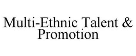 MULTI-ETHNIC TALENT & PROMOTION