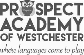 PROSPECT DAYCARE ACADEMY OF WESTCHESTERWHERE LANGUAGES COME TO PLAY