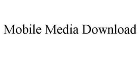 MOBILE MEDIA DOWNLOAD