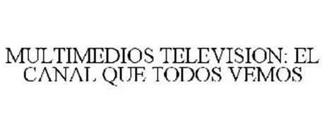 MULTIMEDIOS TELEVISION: EL CANAL QUE TODOS VEMOS