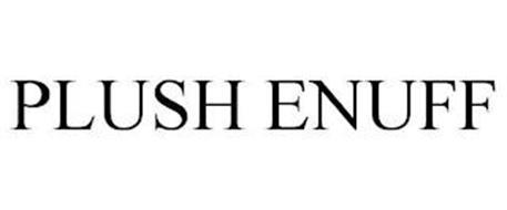 PLUSH ENUFF