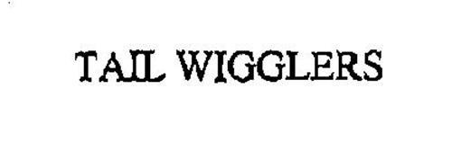 TAIL WIGGLERS