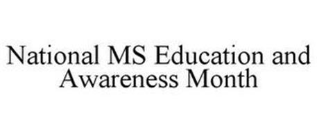 NATIONAL MS EDUCATION AND AWARENESS MONTH